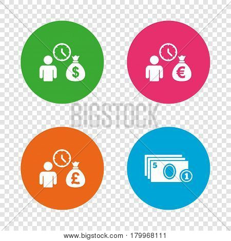 Bank loans icons. Cash money bag symbols. Borrow money sign. Get Dollar money fast. Round buttons on transparent background. Vector