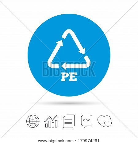 PE Polyethylene sign icon. Recycling symbol. Copy files, chat speech bubble and chart web icons. Vector