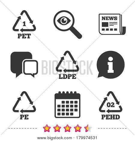 PET, Ld-pe and Hd-pe icons. High-density Polyethylene terephthalate sign. Recycling symbol. Newspaper, information and calendar icons. Investigate magnifier, chat symbol. Vector