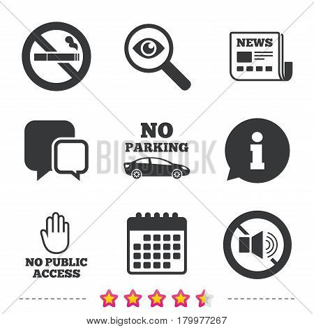 Stop smoking and no sound signs. Private territory parking or public access. Cigarette and hand symbol. Newspaper, information and calendar icons. Investigate magnifier, chat symbol. Vector