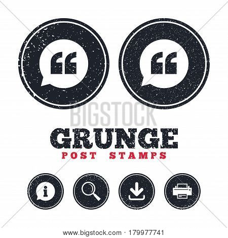 Grunge post stamps. Quote sign icon. Quotation mark in speech bubble symbol. Double quotes. Information, download and printer signs. Aged texture web buttons. Vector