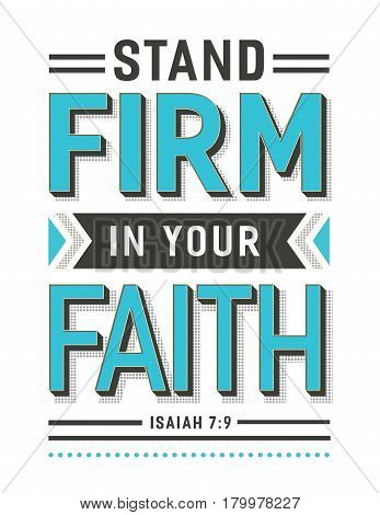 Stand Firm in your Faith Bible Scripture Design Vector Poster with vintage style typography and design ornaments in tiel, black and white
