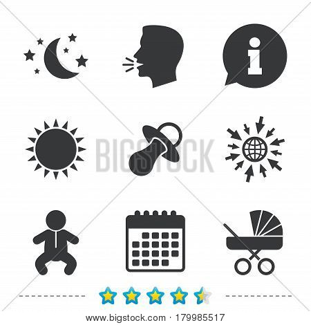 Moon and stars symbol. Baby infants icon. Buggy and dummy signs. Child pacifier and pram stroller. Information, go to web and calendar icons. Sun and loud speak symbol. Vector
