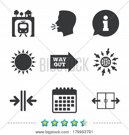 Underground metro train icon. Automatic door symbol. Way out arrow sign. Information, go to web and calendar icons. Sun and loud speak symbol. Vector