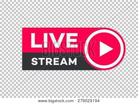 Vector Live Stream Icon Flat Style With Play Button Isolated On Transparent Background For Blog, Pla