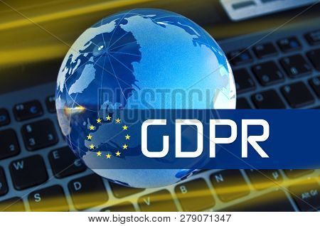 Glass Globe On A Laptop Keyboard General Data Protection Regulation Gdpr Dsgvo