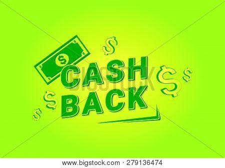 Cash Back For Banner Design. Money, Cash Back, Offer. Business Concept. Cashback Service Symbol. Cas