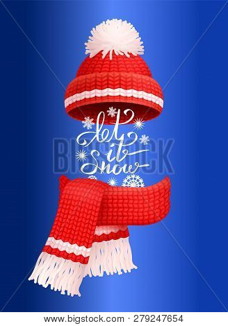 Let It Snow Lettering, Red Knitted Scarf And Hat With Pom-pom Vector Isolated On Blue. Winter Handma