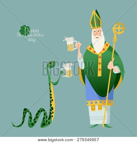 St Patrick (apostle Of Ireland) And A Snake Holding Beer Jugs. The Patron Saint Of Ireland And A Sna