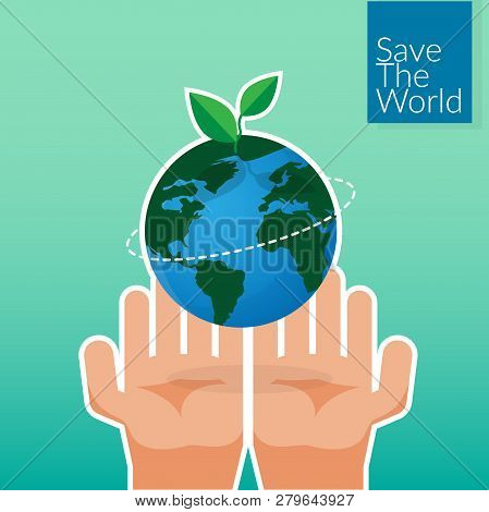 Human Hands Holding Earth, Save The World Concept. People's Volunteer Hands Planting Green Globe And