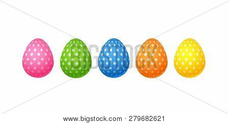 Bright Colorful Easter Eggs Set Of Pink Blue Green Orange Yellow Eggs With Specks Dots Pattern Isola