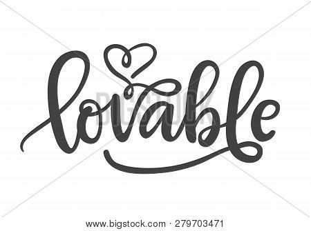 Lovable. Hand Written Lettering For Valentines Day Greeting Card, Typography Romantic Poster, T-shir