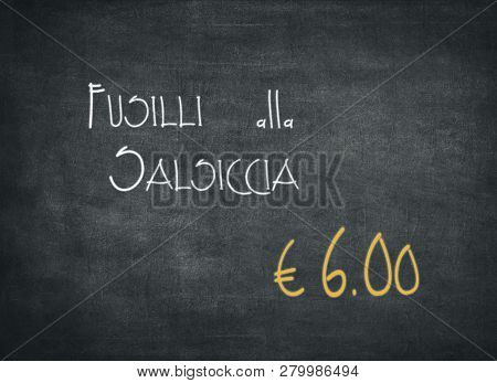 Offer Of An Italian Meal Of Fusilli Alla Salsiccia For An Amount Of 6,00 Euros. White Words On A Bla
