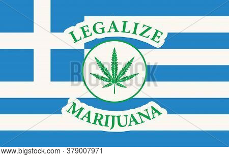 Banner In The Form Of The Greek Flag With A Hemp Leaf. The Concept Of Legalizing Marijuana, Cannabis