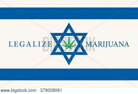 Banner In The Form Of The Israeli Flag With A Hemp Leaf. The Concept Of Legalizing Marijuana, Legali