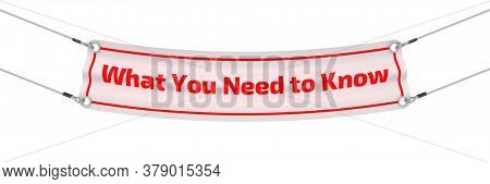 What You Need To Know. The Advertising Banner. Advertising Banner With Red Text What You Need To Kno