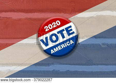 Rustic Red White Blue Vote 2020 America Button Pin On Wood Background Featuring Tilted Gradient Over