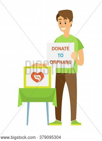 Man Holding Board Donate To Orphans, Box With Heart Symbol, Portrait View Of Smiling Volunteer With