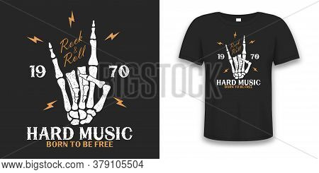 Rock Music Print With Skeleton Hand And Lightning. Vintage Rock-n-roll Tee Shirt With Grunge. Design