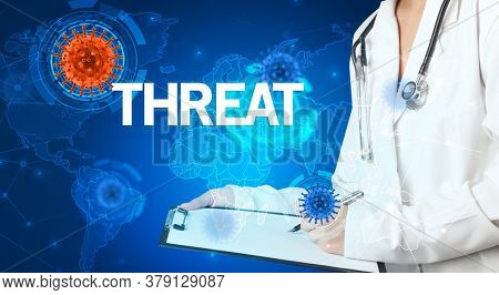 Doctor fills out medical record with THREAT inscription, virology concept
