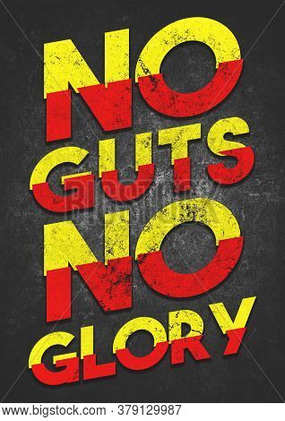 A Bold Motivational No Guts No Glory Grunge Text Graphic Illustration To Encourage Fitness, Weight L