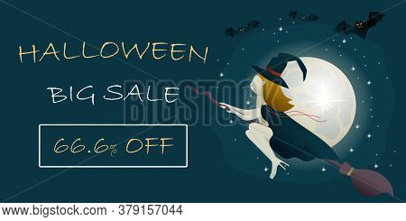 Halloween Big Sale Banner Template With  Witch Vampire Flying On A Broomstick. Template For The Hall