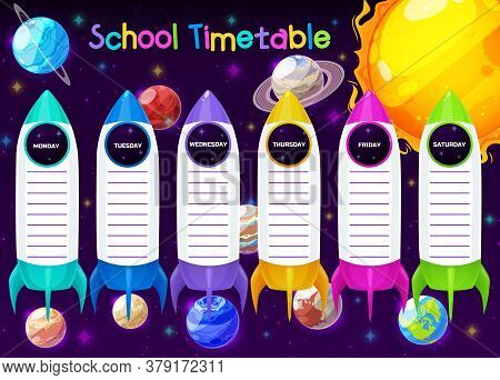 School Timetable Or Education Schedule Template On Vector Background With Space, Spaceships, Planets