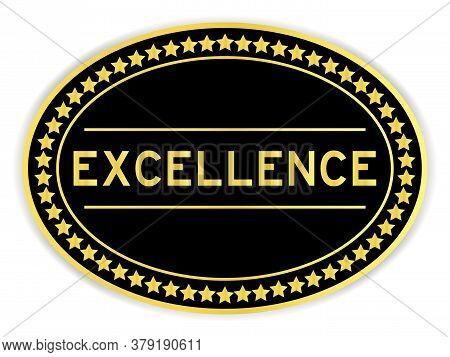 Black And Gold Color Sticker With Word Excellence On White Background