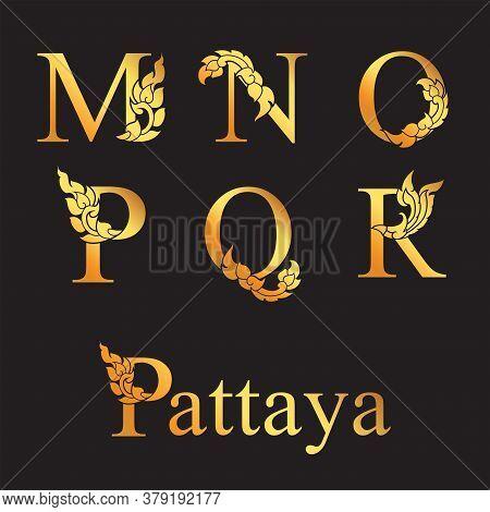 Golden Elegant Letter M, N, O, P, Q, R With Thai Art Elements. Vector