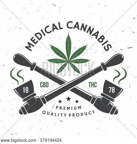 Medical Cannabis Badge, Label With Cannabis Leaf, Marijuana Pipe. Vector Vintage Typography Logo Des