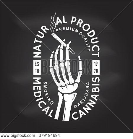 Medical Cannabis Badge, Label With Skeleton Hand, Smoking Marijuana On Chalkboard. Vector. Vintage D