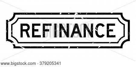 Grunge Black Refinance Word Rubber Seal Stamp On White Background
