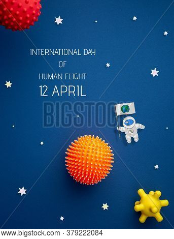 International Day Of Human Space Flight. 12 April World Cosmonautics Day. Astronaut Explores Space O