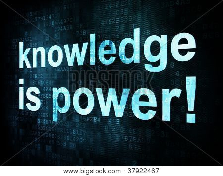 Education and learn concept: pixelated words knowledge is power on digital screen, 3d render poster