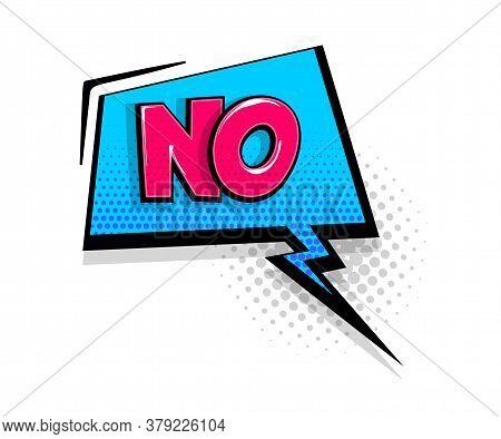 Comic Text No On Speech Bubble Cartoon Pop Art Style. Colorful Halftone Speak Bubble Cloud Backgroun