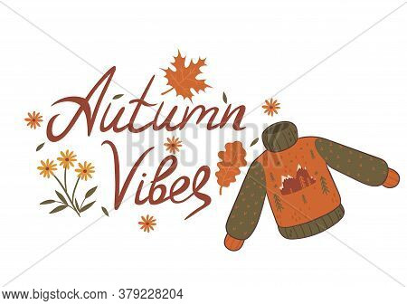 Autumn Vibes Inscription, Sweater And Leaves On A White Background. Vector Image.