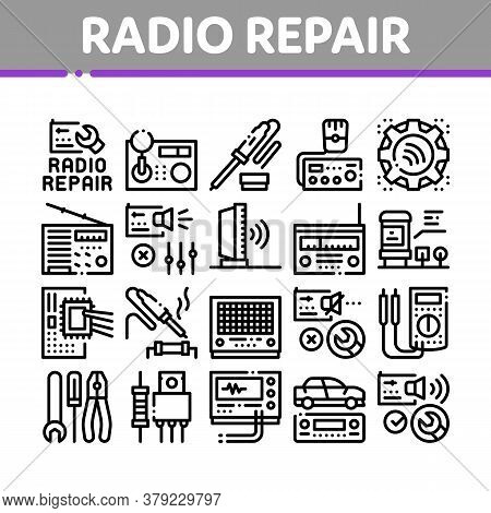 Radio Repair Service Collection Icons Set Vector. Radio Repair Electronic And Mechanical Equipment S