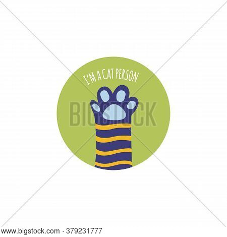 Funny Saying And Cat Cartoon Paws In Frame, Flat Vector Illustration Isolated