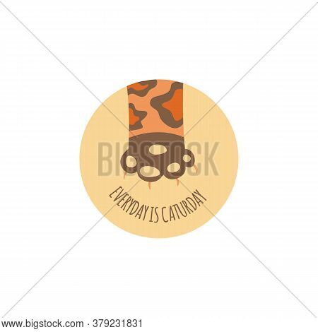 Everyday Is Caturday - Phrase With Cat Foot, Flat Vector Illustration Isolated.