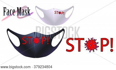 Coronovirus Concept. Vector Illustration Of A Mask On The Face. Print With The Inscription Stop.an I