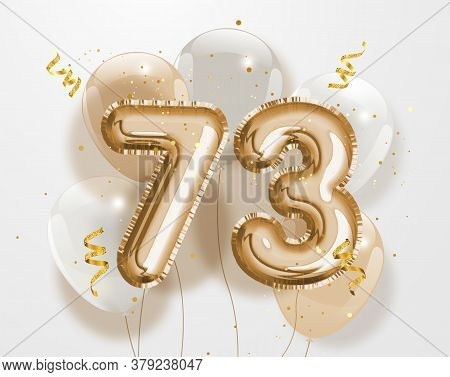 Happy 73th Birthday Gold Foil Balloon Greeting Background. 73 Years Anniversary Logo Template- 73th