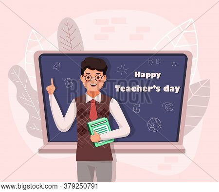 Teachers Day. Back To School. Teacher Man Cartoon Character Stands Near Chalkboard.