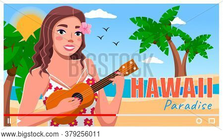 Concept Of Video Player Interface. Hawaiian Woman With Guitar At Sea Background With Palms. Video Sa