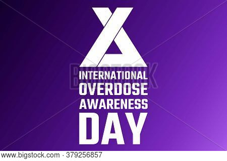 International Overdose Awareness Day. August 31. Holiday Concept. Template For Background, Banner, C