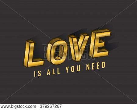 Love Is All You Need Lettering Design, Typography Retro And Comic Theme Vector Illustration