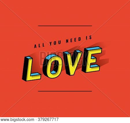 All You Need Is Love Lettering Design, Typography Retro And Comic Theme Vector Illustration