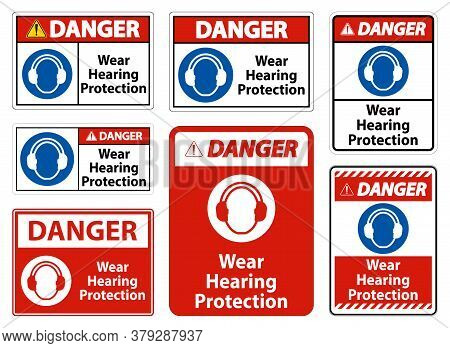 Danger Wear Hearing Protection Sign On White Background