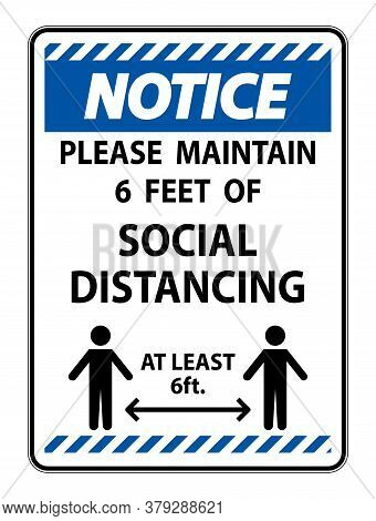 Notice For Your Safety Maintain Social Distancing Sign On White Background
