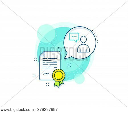 Person With Chat Speech Bubble Sign. Certification Complex Icon. User Communication Line Icon. Human