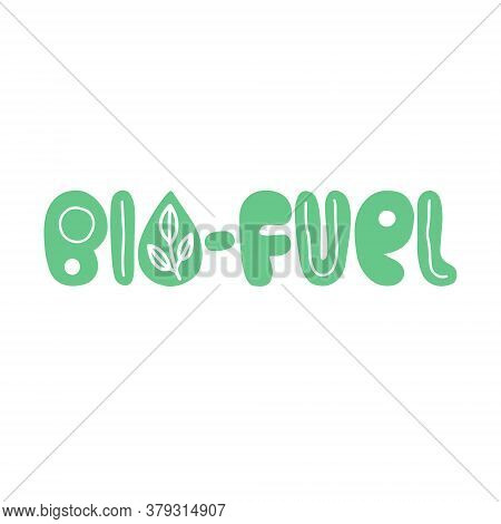 Vector Illustration On The Theme Of World Bio-fuel Day On August 10. Decorated With A Handwritten In